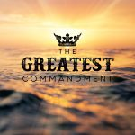 The Greatest Commandment – Maiola Vivas (One Love Ministries)