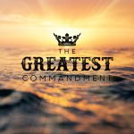 The Greatest Commandment Part 2 – Maiola Vivas (One Love Ministries)