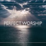 Perfect Worship – Samy Tanagho (One Love Ministries)
